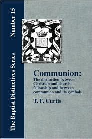 Communion: The Distinction Between Christian and Church Fellowship