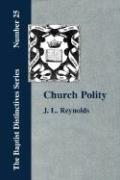 Church Polity: Or the Kingdom of Christ in Its Internal and External Development