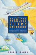 The Fearless Flier's Handbook: Learning to Beat the Fear of Flying with the Experts from the Quantas Clinic