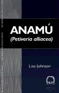 Anamu: Petiveria Alliacea - Johnson, Lisa