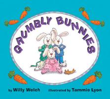 Grumbly Bunnies - Welch, Willy