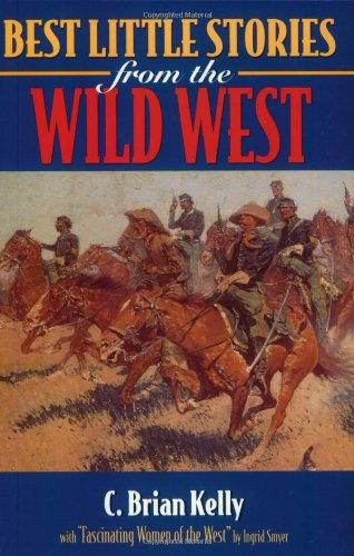 Best Little Stories of the Wild West - C. Brian Kelly