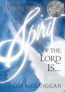 Where the Spirit of the Lord is . . . - McGuiggan, Jim