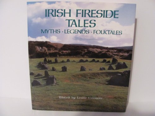 Irish Fireside Tales--Myths - Legends- Folktales - Leslie Conron ( editor)