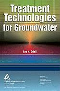 Treatment Technologies for Groundwater - Odell, Lee H.