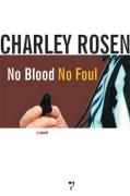 No Blood, No Foul - Rosen, Charley