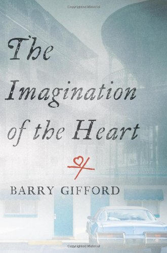 The Imagination of the Heart: Book Seven of the Story of Sailor and Lula - Barry Gifford
