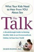 The Talk: What Your Kids Need to Hear from You about Sex