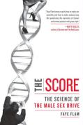 The Score: The Science of the Male Sex Drive