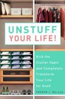 Unstuff Your Life!: Kick the Clutter Habit and Completely Organize Your Life for Good