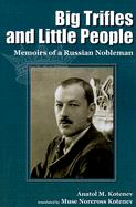Big Trifles and Little People: Memoirs of a Russian Nobleman