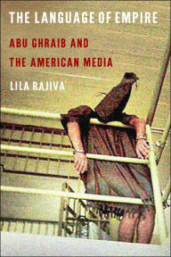 The Language of Empire: Abu Ghraib and the American Media