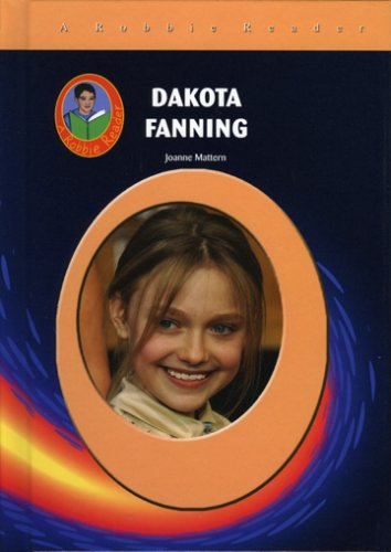 Dakota Fanning (Robbie Readers) (Robbie Reader Contemporary Biographies) - Joanne Mattern