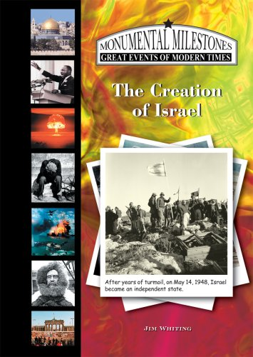 The Creation of Israel (Monumental Milestones: Great Events of Modern Times) - Jim Whiting