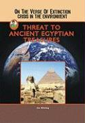 Threat to Ancient Egyptian Treasures