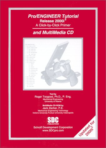 Pro/ENGINEER Tutorial (Release 2000i-2)  &  MultiMedia CD - Jack Zecher; Roger Toogood