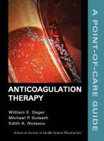 Anticoagulation Therapy: A Point-Of-Care Guide - Dager, William E.; Gulseth, Michael P.; Nutescu, Edith A.