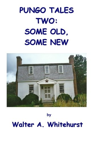 Pungo Tales Two: Some Old, Some New