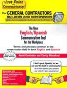 Just Point and Communicate! for General Contractors Builders and Supervisors: The New English/Spanish Communication Tool for the Workplace