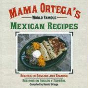 Mama Ortega's World Famous Mexican Recipes