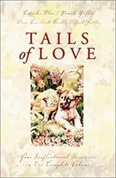 Tails of Love: Ark of Love/Walk, Don't Run/Dog Park/The Neighbor's Fence (Inspirational Romance Collection)