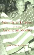 War Time Letters from an American Mother - Janson, Blanche Barney; Hudson, Elinor de Torri