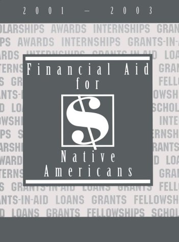 Financial Aid for Native Americans, 2001-2003 : 2001-2003 - R. David Weber; Gail A. Schlachter