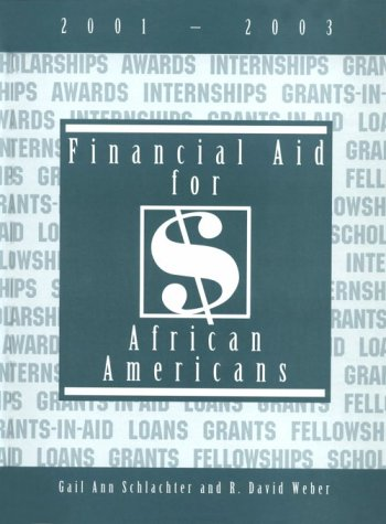 Financial Aid for African Americans, 2001-2003 - R. David Weber; Gail A. Schlachter