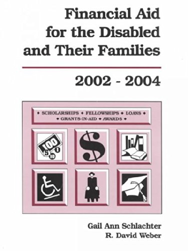 Financial Aid for the Disabled and Their Families, 2002-2004 - R. David Weber; Gail A. Schlachter
