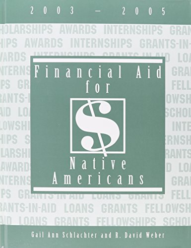 Financial Aid for Native Americans 2003-2005 - R. David Weber; Gail A. Schlachter