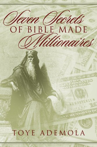 Seven Secrets of Bible-Made Millionaires - Toye Ademola