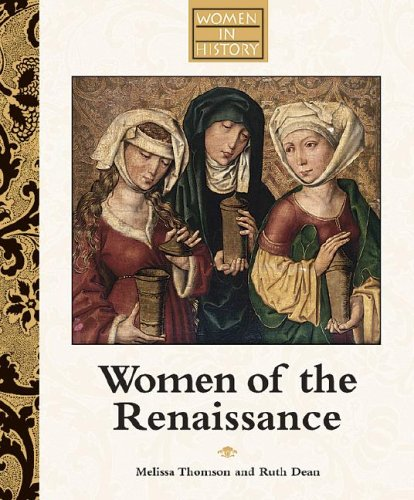 Women of the Renaissance (Women in History) - Melissa Thomson