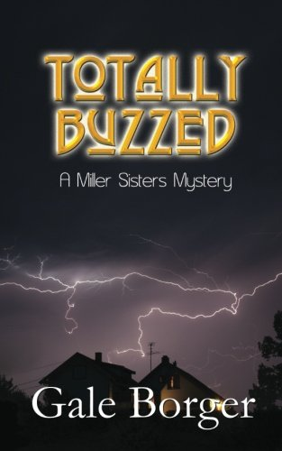 Totally Buzzed (Miller Sisters Mystery) - Gale Borger