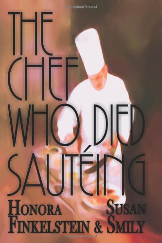 The Chef Who Died Saut?ing - Honora Finkelstein; Susan Smily