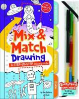 Mix & Match Drawing: A Step-By-Step Drawing Studio [With Pencil with Eraswer/Fine-Tip Drawing Pen and 4 Colored Markers and Starter Drawing Pad W/Prin