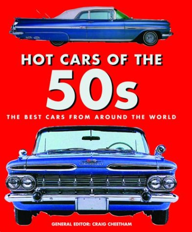 Hot Cars of the '50s: The Best Cars from Around the World (Rough and Tough) - Craig Cheetham