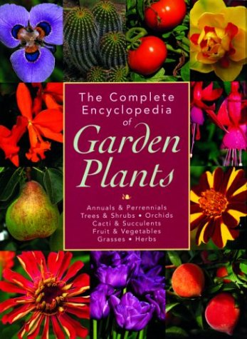 The Complete Encyclopedia of Garden Plants - Kate Bryant; Geoff Bryant