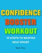 Confidence Booster Workout: 10 Steps to Beating Self-Doubt (Inventor's Handbook)