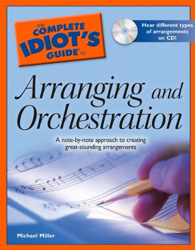 The Complete Idiot's Guide to Arranging and Orchestration - Michael Miller