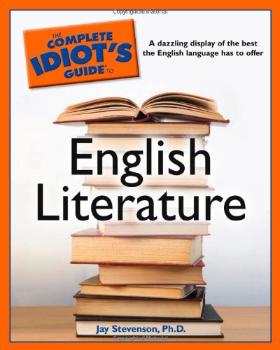 The Complete Idiot's Guide to English Literature - Jay Stevenson Ph.D.