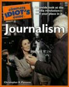 The Complete Idiot's Guide to Journalism - Passante, Christopher K.