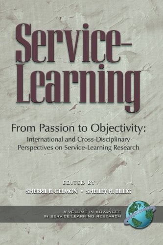 Service-Learning: From Passion to Objectivity- International and Cross-Disciplinary Perspectives on Service-Learning Research (Advances in S - Sherril B. Gelmon; Shelley H. Billig