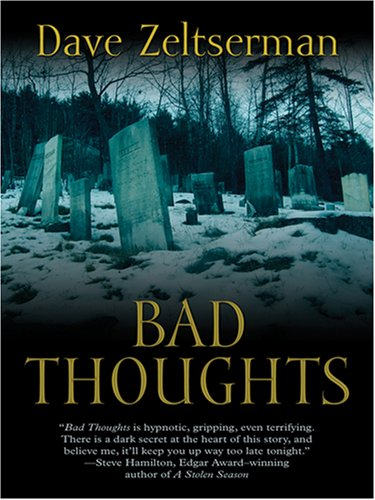 Bad Thoughts (Five Star Mystery Series) (Five Star Mystery Series) (Five Star First Edition Mystery) - Dave Zeltserman