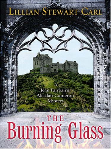 The Burning Glass (Five Star First Edition Mystery) - Lillian Stewart Carl