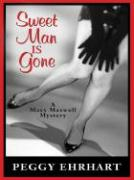 Sweet Man Is Gone: A Maxx Maxwell Mystery