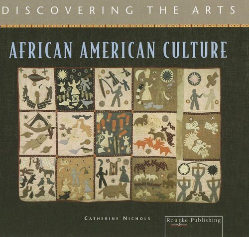 African American Culture (Discovering the Arts) - Catherine Nichols