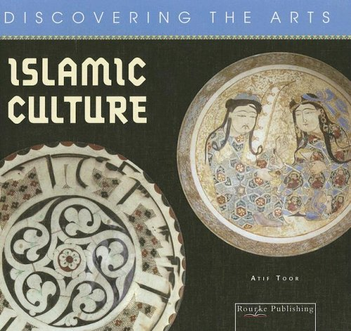 Islamic Culture (Discovering the Arts) - Atif Toor
