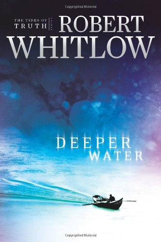 Deeper Water (Tides of Truth Series, Book 1) - Robert Whitlow