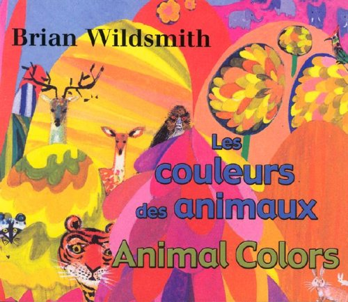 Les Couleurs Des Animaux/Animal Colors (French/English Bilingual) (French Edition) - Brian Wildsmith