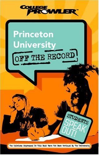 Princeton University: Off the Record (College Prowler) (College Prowler: Princeton University Off the Record) - Alison S. Fraser